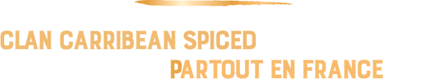 CLAN CARRIBEAN SPICED EST DÉSORMAIS DISPONIBLE PARTOUT EN FRANCE